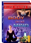 Become Healthier in Body and Mind