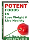 Potent Foods to Loose Weight & Live Healthy