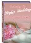 Arranging the Perfect Wedding